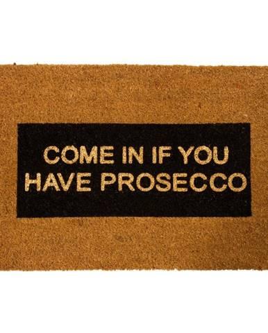 Rohožka z prírodného kokosového vlákna Artsy Doormats Come In If you Have Prosecco Glitter, 40 x 60 cm
